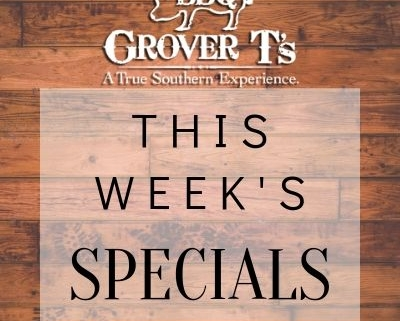 Grover T's Weekly Specials
